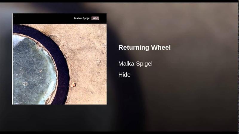 Malka Spigel - Returning Wheel