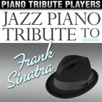 Piano Tribute Players альбом Jazz Piano Tribute to Frank Sinatra