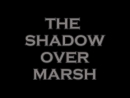 The Shadow Over Marsh (2014)