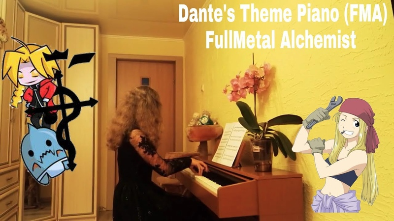 Dante`s Theme Piano FMA FullMetal Alchemist