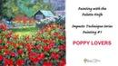 Poppy Lovers Oil Painting Palette Knife Series