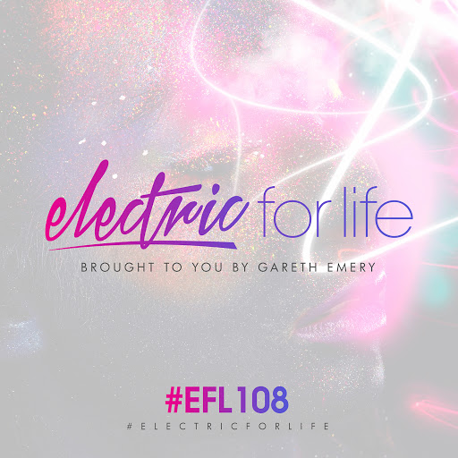 Gareth Emery альбом Electric For Life Episode 108