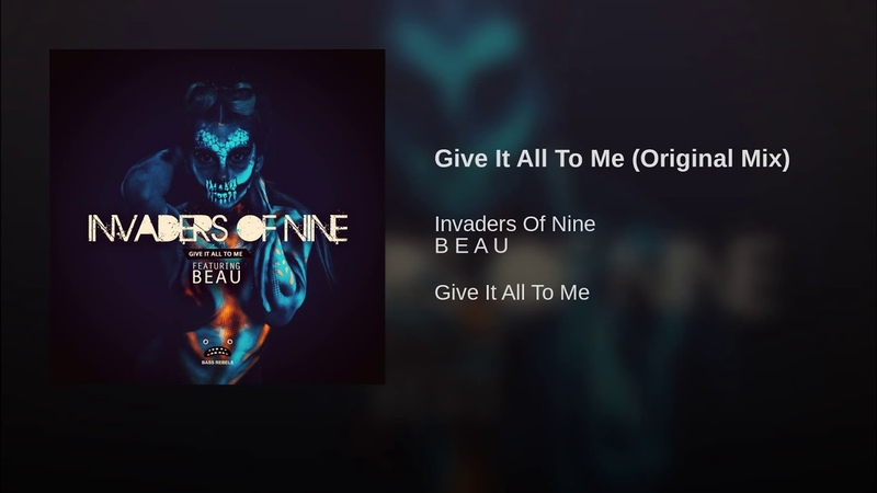 Give It All To Me (Original Mix)