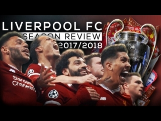 Liverpool FC - Season Review 2017/18