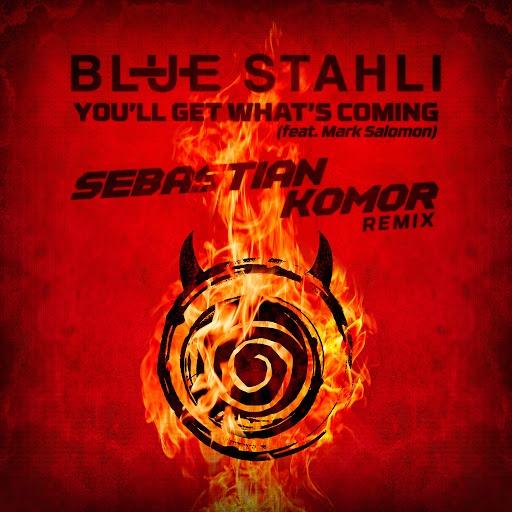 Blue Stahli альбом You'll Get What's Coming (feat. Mark Salomon) (Sebastian Komor Remix)