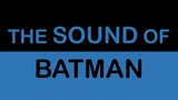 The Sound of Batman (The Dark Knight Trilogy)