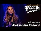 Aleksandra Radovic - Jos danas RADIO S LIVE