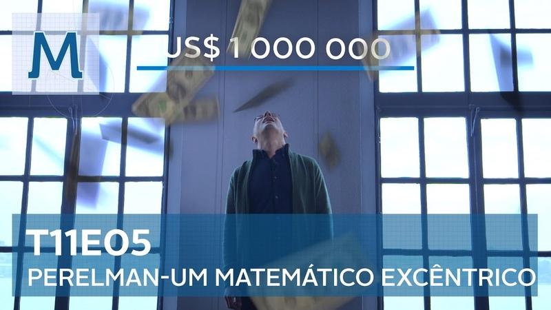 """Isto é Matemática - T11E05 - """"Perelman - Um Matemático Excêntrico"""""""