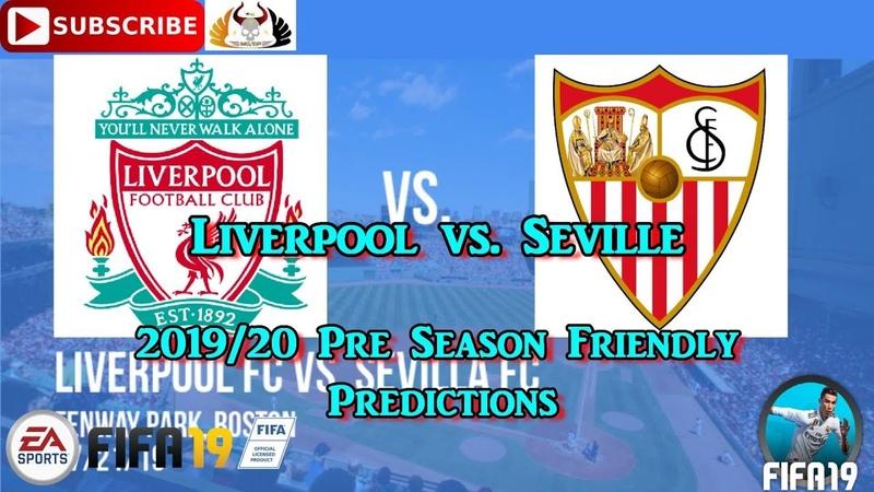 Liverpool vs Seville FC | 2019-20 Pre-season Friendly | Predictions FIFA 19