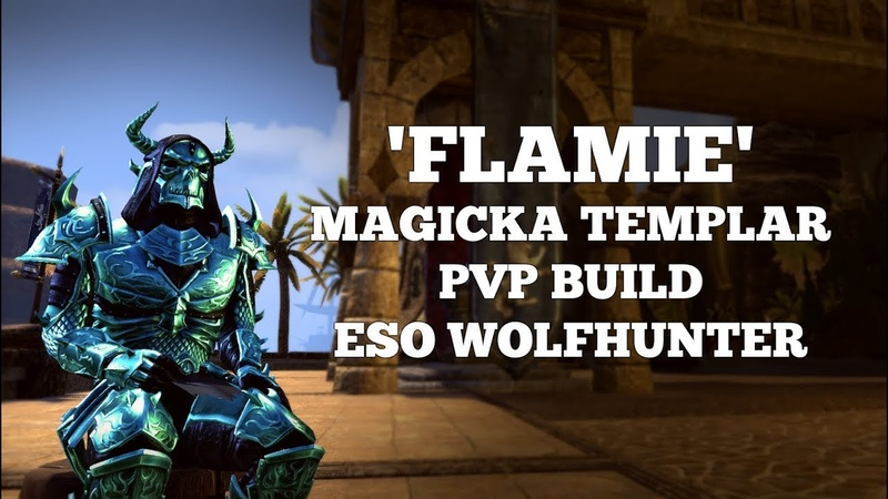 Flamie | Magicka Templar PVP Build | ESO Wolfhunter