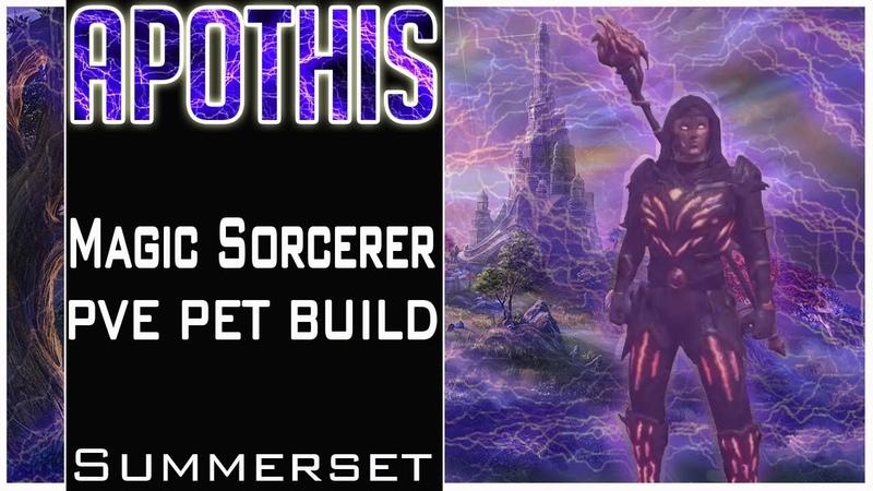Magic Sorcerer Pet Build (PVE DPS) Summerset 'Apothis'