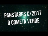 O cometa verde - C2017 S3 PanSTARRS