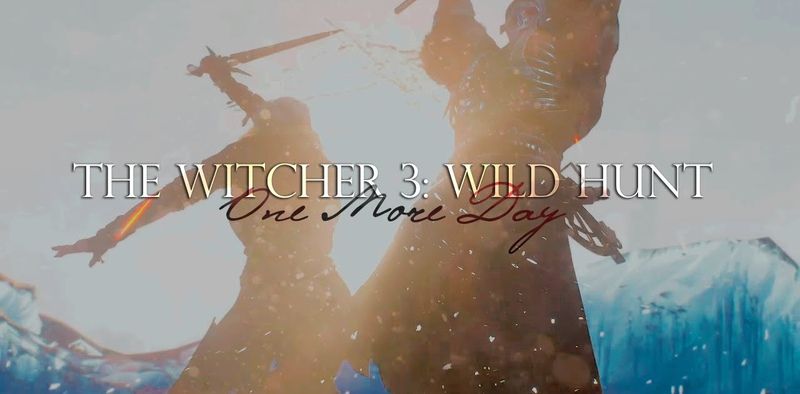 The Witcher 3 Wild Hunt One More Day GMV