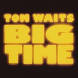 Tom Waits альбом Big Time