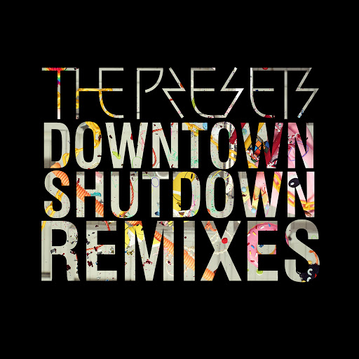The Presets альбом Downtown Shutdown (Remixes)