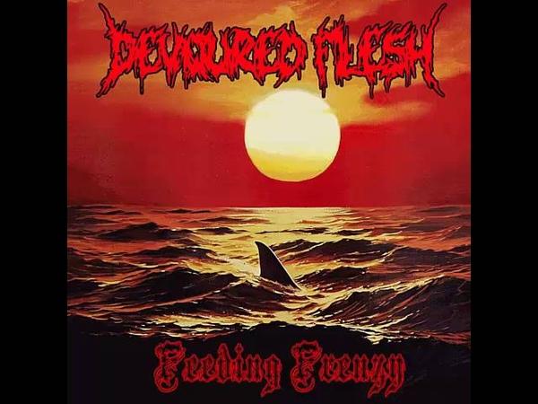 Devoured Flesh-Feeding Frenzy 2016 Full EP