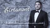 Nuri Serinlendirici - BIRTANEM (MainStream RMX)