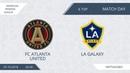 AFL18. America. Primera. Day 6. FC Atlanta United - LA Galaxy