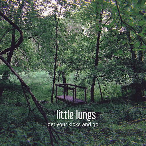 Little Lungs альбом Get Your Kicks and Go