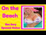On the Beach (Rumba Flamenco Guitar Music)