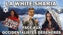 La White Sharia face aux occidentalistes dégénérés