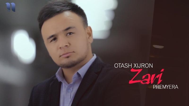 Otash Xijron - Zari | Оташ Хижрон - Зари (music version)