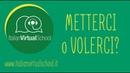 1. Metterci o Volerci? - Impara l'italiano con Italian Virtual School