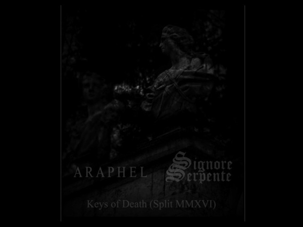 Araphel Signore Serpente - Keys of Death (Split MMXVI) [Full Length Dark Ambient Split]