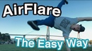 How To Airflare The Easy Way Bboy Trickey