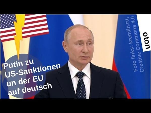Putin über US-Sanktionen und die EU auf deutsch