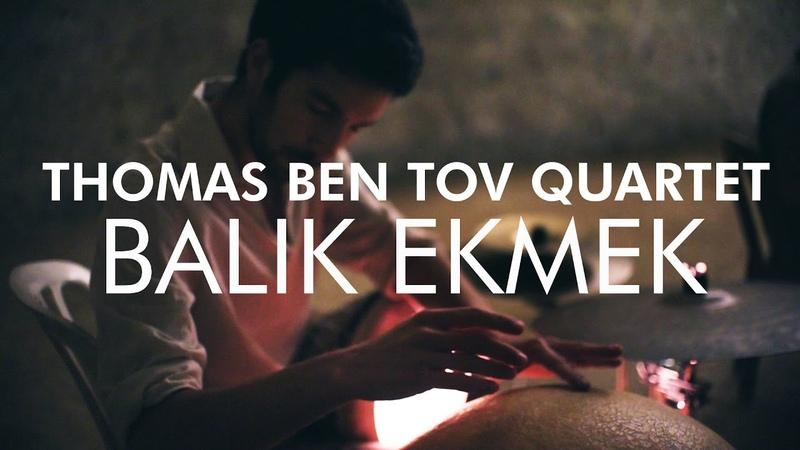 Thomas Ben Tov Quartet - Balik Ekmek - Live At The Bell Cave (SPB Pantam , Bansuri, Oud, Percussion)