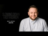 'Slowing Down Fast Fashion' Documentary - DirectorFilmmaker Ben Akers Interview