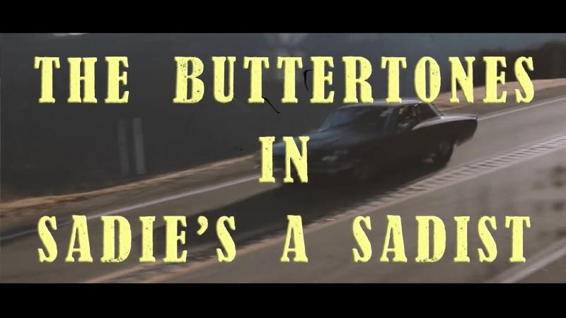 The Buttertones - Sadie's A Sadist