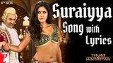 Suraiyya Full Song with Lyrics, Thugs Of Hindostan, Ajay-Atul, Amitabh Bhattacharya, Aamir, Katrina