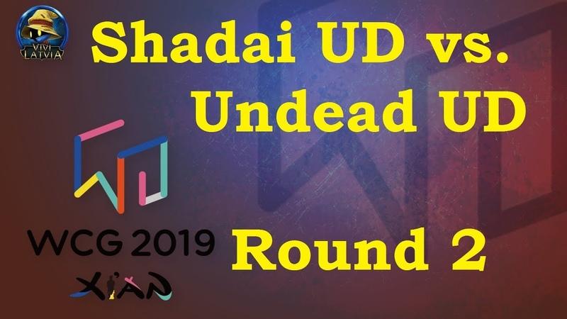 Shadai UD vs. Undead UD   Раунд 2   WCG 2019 World Cyber Games   Warcraft 3