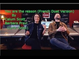 You are the reason(French Duet Version) by Calum Scott, Barbara Pravi lyrics