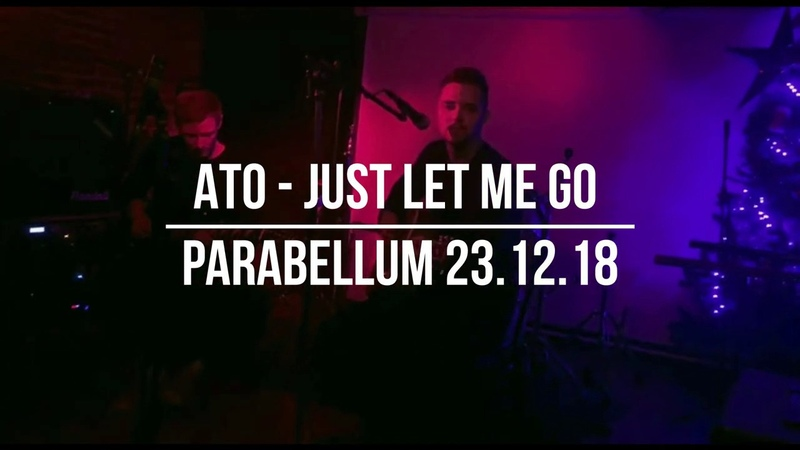 ATO - Just let me go (OUT OF FRAME fest | Parabellum 23.12.18)