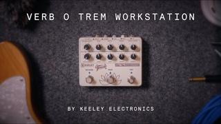 Keeley Verb O' Trem Workstation (demo)