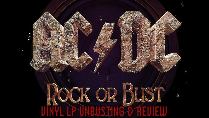 AC/DC 'ROCK OR BUST' VINYL LP UNBUSTING REVIEW 12/3/2014