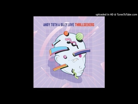 Andy Toth Billy Love - Thrillseekers (Chuck Daniels Remix)