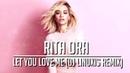 Rita Ora Let You Love Me DJ Linuxis Remix
