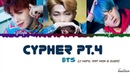 BTS (방탄소년단) – 'CYPHER PT.4' Lyrics [Color Coded_Han_Rom_Eng]