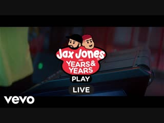 Jax Jones, Years & Years - Play (Live Session)