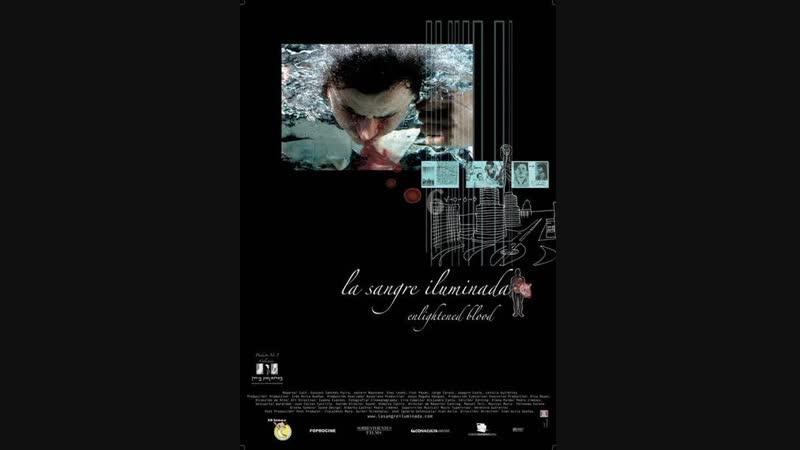 La sangre iluminada (2007) by Iván Ávila Dueñas
