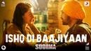 Ishq Di Baajiyaan - Soorma | Diljit Dosanjh | Taapsee Pannu | Shankar Ehsaan Loy | Gulzar