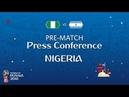 FIFA World Cup™ 2018: NGA vs ARG : Nigeria Pre-Match Press Conference