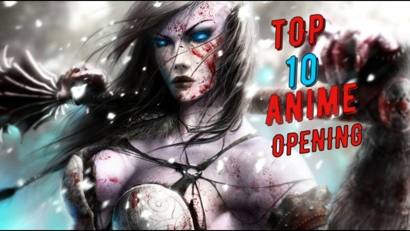 MY TOP 10 ANIME OPENINGS/ Мой топ 10 Аниме опенингов