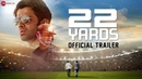 22 Yards Official Trailer Barun Sobti Amartya Ray Panchi Bora Mitali Ghoshal