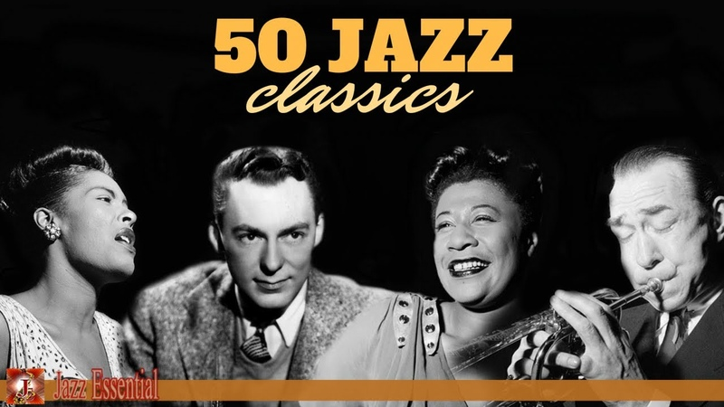 The Best Jazz Songs of All Time   50 Unforgettable Jazz Classics