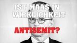 Ist Heiko Maas in Wirklichkeit ein Antisemit